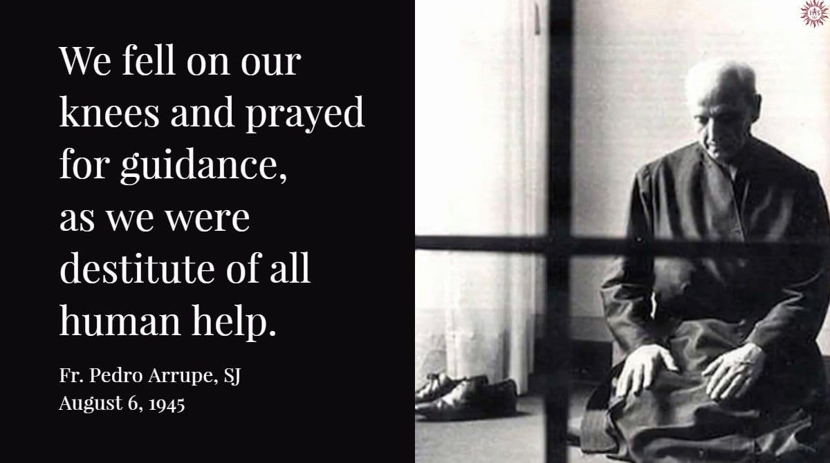 Pedro Arrupe, SJ, quote on Hiroshima